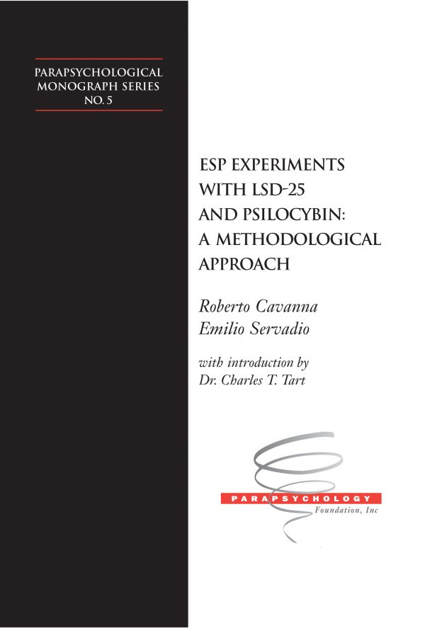 ESP Experiments with LSD-25 and Psilocybin: A Methodological Approach by Roberto Cavanna & Emilio Servado. With introduction by Charles T. Tart