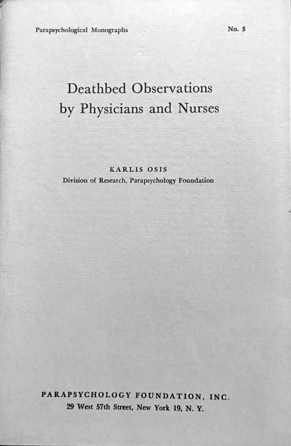 Deathbed Observations by Physicians and Nurses by Karlis Osis