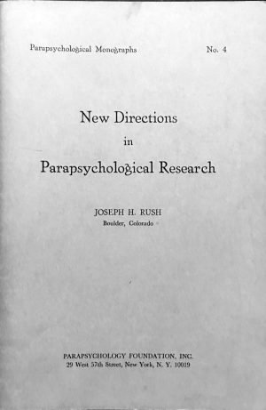 New Directions in Parapsychological Research by Joseph Rush